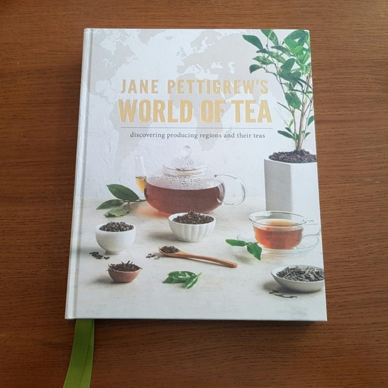 Jane Pettigrew's World of Tea : Discovering Growing Regions and Their Teas